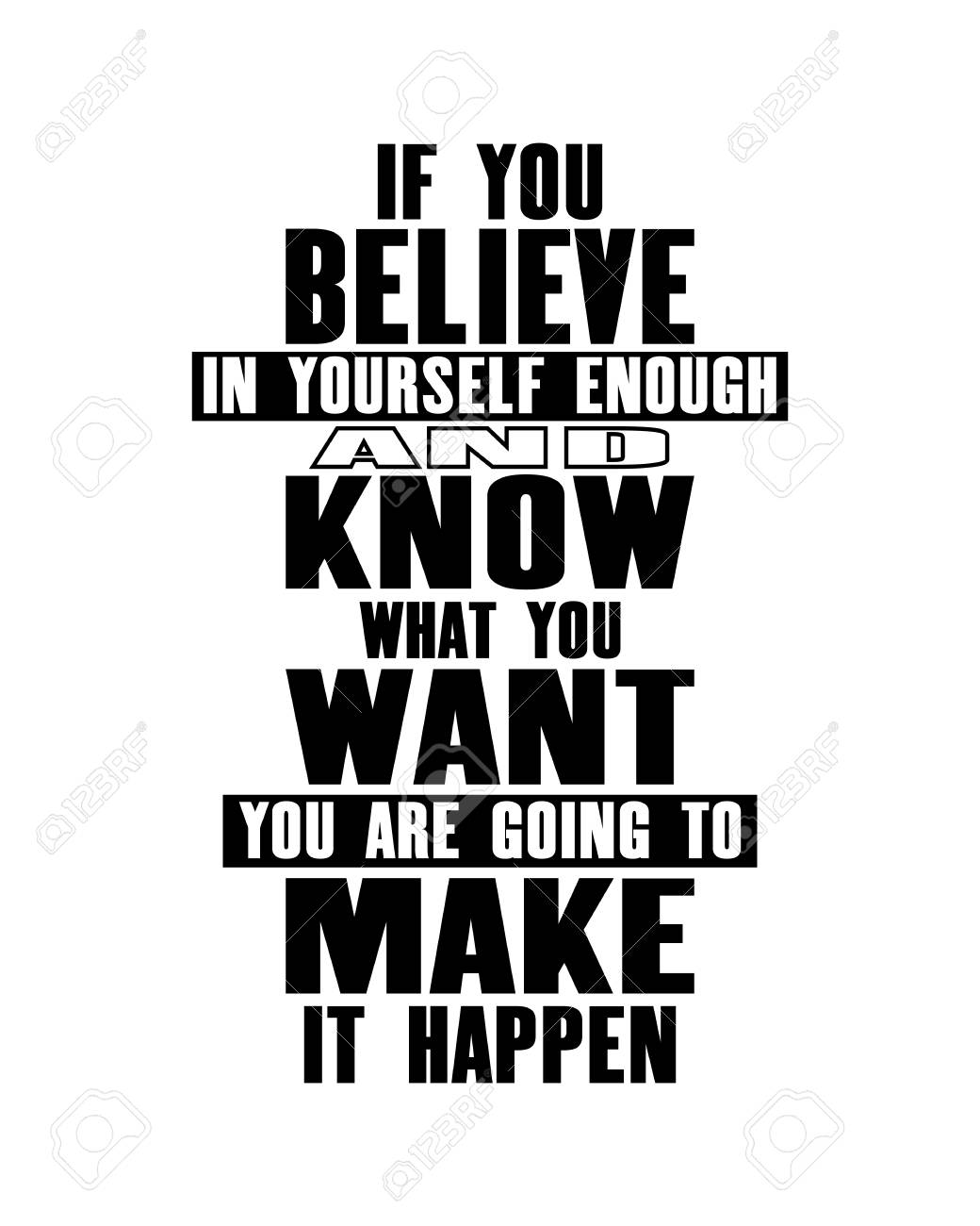 Inspiring motivation quote with text If You Believe In Yourself Enough And Know What You Want You Are Going To Make It Happen. Vector typography poster