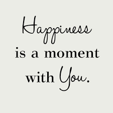 images Happiness is a moment with you