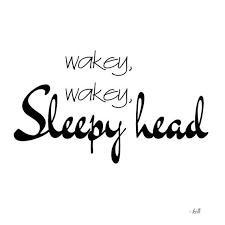 images wakey wakey sleepy head