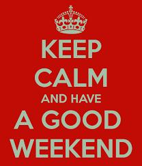 images keep calm good weekend