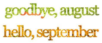 goodbye sept hello aug
