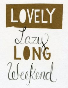 Lazy weekend