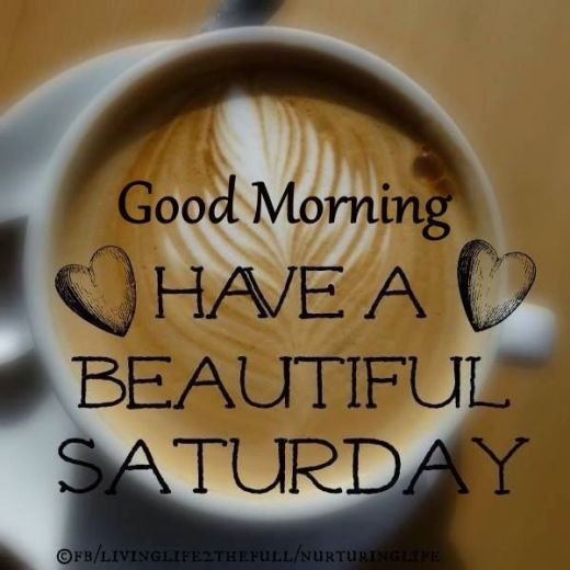 255032-Good-Morning-Have-A-Beautiful-Saturday-Coffee-Quote
