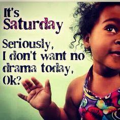 Its Saturday