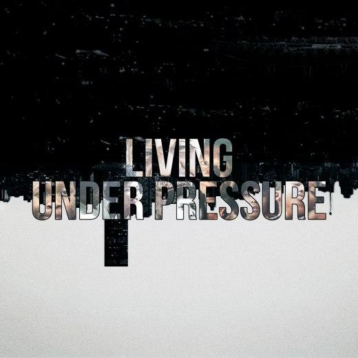 living under pressure 1